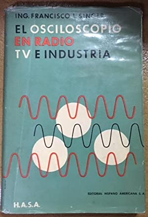 El Osciloscopio En Radio Tv e Industria