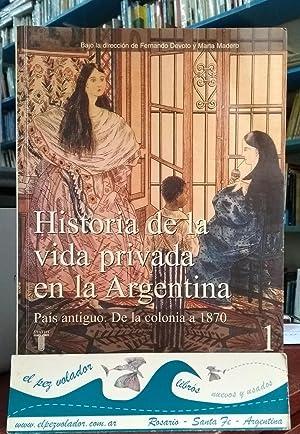 Historia de la vida privada en la: Devoto, Fernando; Madero,