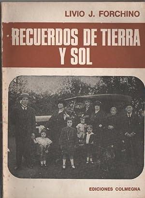 Recuerdos De Tierra y Sol: FORCHINO, Livio J.