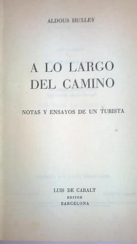 A LO LARGO DEL CAMINO. NOTAS Y ENSAYOS DE UN TURISTA.: HUXLEY, Aldous