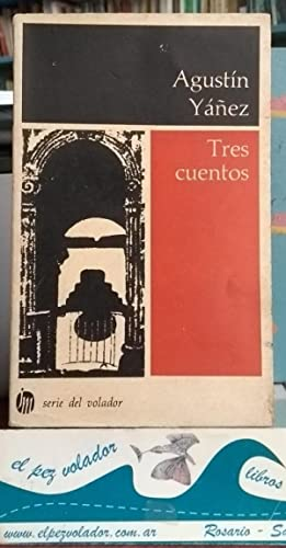 Tres cuentos: Yañez Agustín