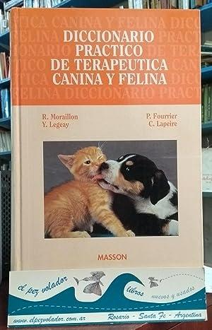 Diccionario práctico de terapéutica canina y Felina: Moraillon R.- Legeay Y.-Fourrier...