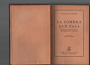 LA SOMBRA QUE PASA. Biografía romántica del descubridor del Amazonas: Spence Hartzell