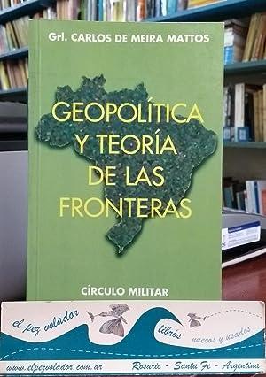 Geopolítica y teoría de las Fronteras: De Meira Mattos Carlos