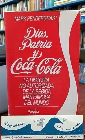 Dios, Patria y Coca-Cola. La historia no: Pendergrast Mark
