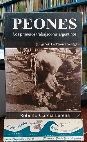 PEONES. Los primeros trabajadores Argentinos: Garcia Lerena R