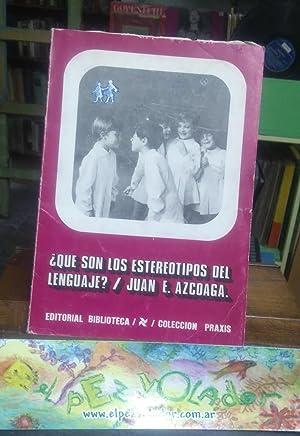 QUE SON LOS ESTEREOTIPOS DEL LENGUAJE?: AZCOAGA, Juan