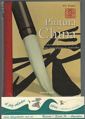 PINTURA CHINA. Tecnicas De Pincel Chino Para Artistas Principiantes y Avanzados: Foster Viv