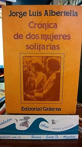 Crónica de dos mujeres Solitarias: Albertella Jorge Luis