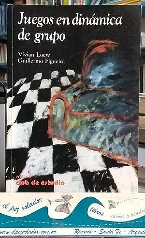 Juegos en dinámica de Grupo: Loew Vivian- Figueira Guillermo