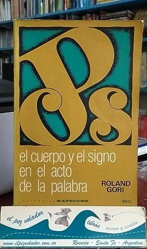 El cuerpo y el signo en el acto de la Palabra: Gori Roland