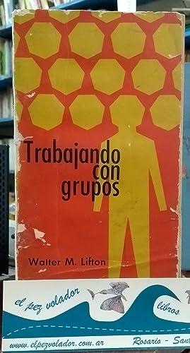 Trabajando con Grupos: Lifton Walter M.