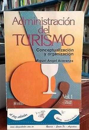 Administración Del Turismo. Conceptualización y Organización: Acerenza Miguel ...