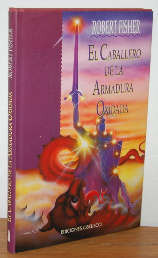 EL CABALLERO DE LA ARMADURA OXIDADA - ROBERT FISHER
