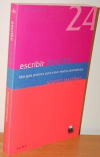 ESCRIBIR TEATRO. Una guía práctica para crear textos dramáticos: AGAPITO ...