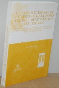 LA FIRMA ELECTRÓNICA DE NOTARIOS Y REGISTRADORES: JAVIER MICÓ GINER