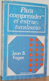 PARA COMPRENDER EL ESTRUCTURALISMO: JEAN B. FAGES