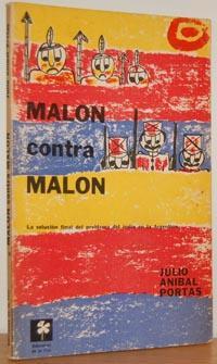 MALÓN CONTRA MALÓN. La solución final del: JULIO ANÍBAL PORTAS