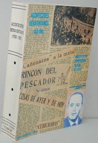 """ACONTECERES BENAVENTANOS (1930-1990). Recopilación periodística de seis: AGUSTÍN VÁZQUEZ """"CUBICHI"""