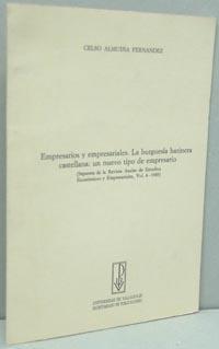 EMPRESARIOS Y EMPRESARIALES. LA BURGUESÍA HARINERA CASTELLANA: CELSO ALMUIÑA FERNÁNDEZ
