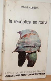 LA REPÚBLICA EN ROMA: ROBERT COMBES