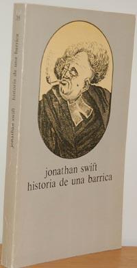 HISTORIA DE UNA BARRICA seguido de la: JONATHAN SWIFT