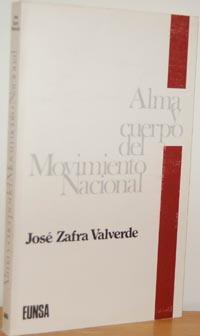ALMA Y CUERPO DEL MOVIMIENTO NACIONAL: JOSÉ ZAFRA VALVERDE