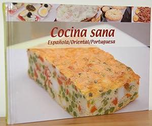 COCINA SANA Española, Oriental, Portuguesa: Equipo Editorial