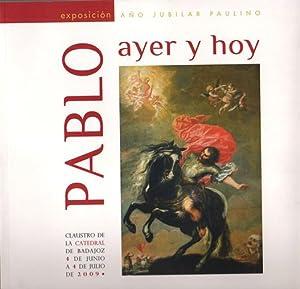 PABLO AYER Y HOY: Apostol de gentes.: FRANCISCO TEJADA VIZUETE,