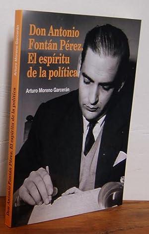 DON ANTONIO FONTÁN PÉREZ. EL ESPÍRITU DE: ARTURO MORENO GARCERÁN