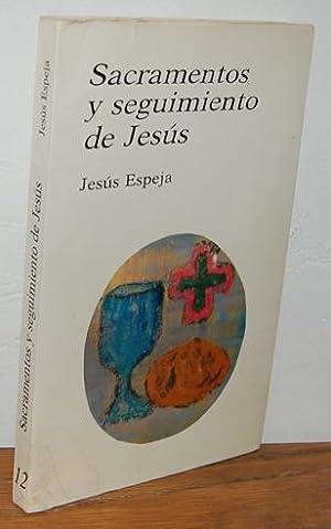 SACRAMENTOS Y SEGUIMIENTO DE JESÚS: JESÚS ESPEJA