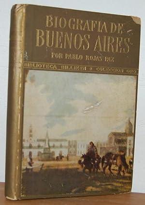 BIOGRAFÍA DE BUENOS AIRES. Infancia y transfiguración: PABLO ROJAS PAZ