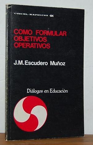 CÓMO FORMULAR OBJETIVOS OPERATIVOS: J.M. ESCUDERO MUÑOZ