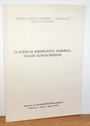 UN ESTUDIO DE JURISPRUDENCIA SOCIOLÓGICA. FILIACIÓN EXTRAMATRIMONIAL: GABRIEL GARCÍA CANTERO,