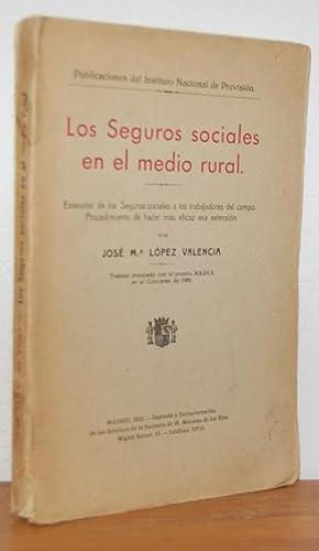 LOS SEGUROS SOCIALES EN EL MEDIO RURAL.: JOSÉ M.ª LÓPEZ