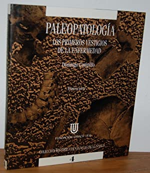 PALEOPATOLOGÍA. Los primeros vestigios de la enfermedad - Primera parte: DOMINGO CAMPILLO