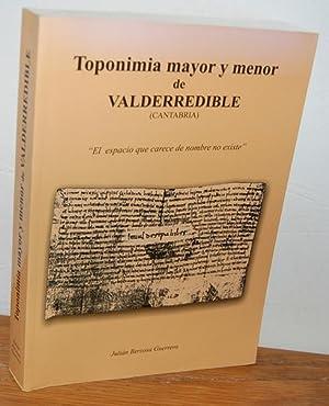 """TOPONIMIA MAYOR Y MENOR DE VALDERREDIBLE (Cantabria) """"El espacio que carece de nombre no ..."""