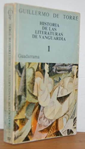 HISTORIA DE LAS LITERATURAS DE VANGUARDIA. 1: GUILLERMO DE TORRE