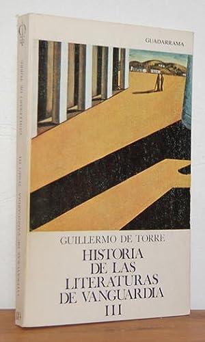 HISTORIA DE LAS LITERATURAS DE VANGUARDIA. III: GUILLERMO DE TORRE