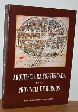 ARQUITECTURA FORTIFICADA EN LA PROVINCIA DE BURGOS: INOCENCIO CADIÑANOS BARDECÍ