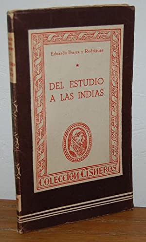 DEL ESTUDIO A LAS INDIAS. Novela Histórica: EDUARDO IBARRA