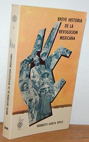 BREVE HISTORIA DE LA REVOLUCIÓN MEXICANA: HERIBERTO GARCÍA RIVAS