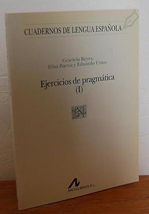 Cuadernos de Lengua Española. EJERCICIOS DE PRAGMÁTICA: GRACIELA REYES, ELISA