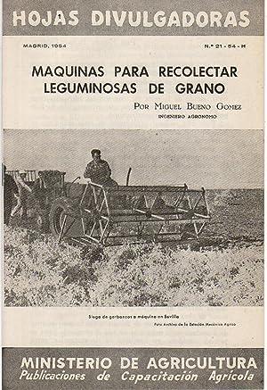 Hojas Divulgadoras. MÁQUINAS PARA RECOLECTAR LEGUMINOSAS DE: MIGUEL BUENO GÓMEZ