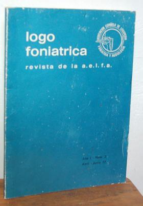 LOGOFONIATRICA- Revista de la a.e.l.f.a (Asociación Española: VV.AA. JESÚS MÁLAGA