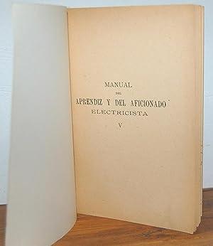 MANUAL DEL APRENDIZ Y DEL AFICIONADO ELECTRICISTA.: H. DE GRAFFIGNY