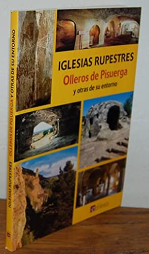 IGLESIAS RUPESTRES. Olleros de Pisuerga y otras: GONZALO ALCALDE CRESPO