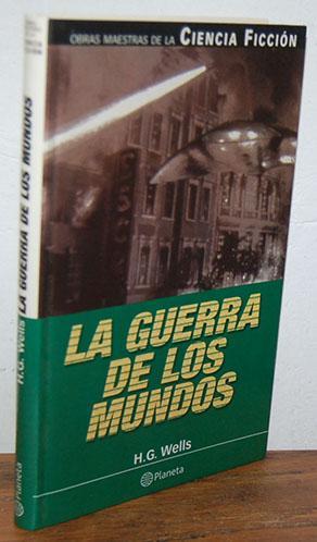 LA GUERRA DE LOS MUNDOS: H. G. WELLS