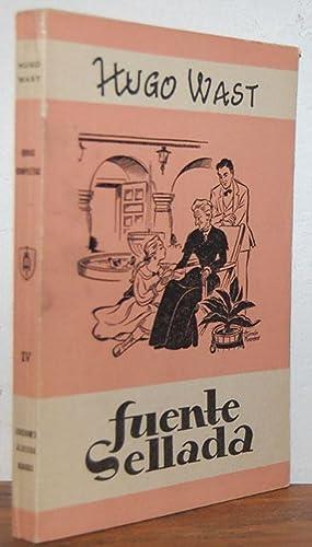FUENTE SELLADA. (Obras Completas de Hugo Wast.: HUGO WAST
