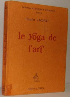 LE YOGA DE L'ART et trois autres: CHARLES VACHOT